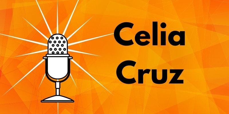 Celia Cruz Quotes, Story, and Resources