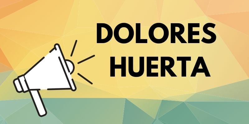 Dolores Huerta Lesson plan and resources
